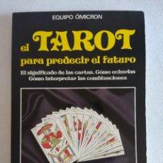 Libros de segunda mano: LIBRO/EL TAROT PARA PREDECIR EL FUTURO.. Lote 125021771