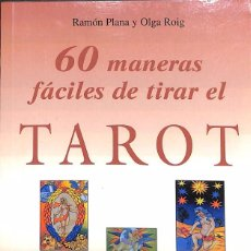 Libros de segunda mano: 60 MANERAS FACILES DE TIRAR EL TAROT - RAMON PLANA; OLGA ROIG. Lote 126900979