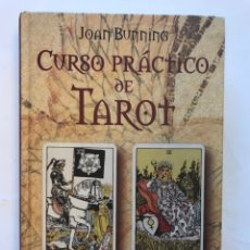 Libros de segunda mano: CURSO PRACTICO DE TAROT POR JOAN BUNNING. EDITORIAL CIRCULO DE LECTORES, 2002. Lote 137715268