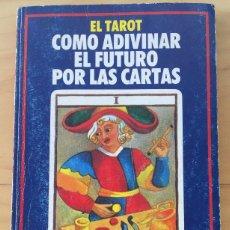 Libros de segunda mano: EL TAROT COMO ADIVINAR EL FUTURO POR LAS CARTAS . Lote 130894204