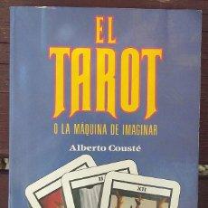 Libros de segunda mano: EL TAROT, O LA MÁQUINA DE IMAGINAR. Lote 135008578