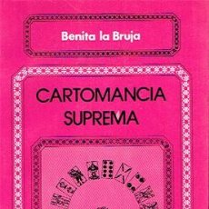 Libros de segunda mano: CARTOMANCIA SUPREMA. ARTE DE ECHAR LAS CARTAS. BENITA LA BRUJA. Lote 138801410