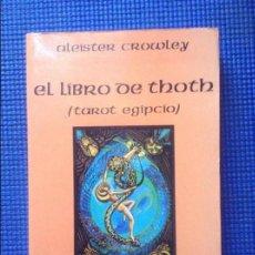 Libros de segunda mano: EL LIBRO DE THOTH TAROT EGIPCIO ALEISTER CROWLEY. Lote 138957986