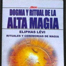 Libros de segunda mano: DOGMA Y RITUAL DE LA ALTA MAGIA.. Lote 140236762