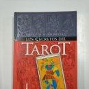 Libros de segunda mano: LOS SECRETOS DEL TAROT. - SILVESTRE, COLETTE H. TIKAL. TDK346. Lote 140915282