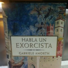 Libros de segunda mano: HABLA UN EXORCISTA DE GABRIELE AMORTH. Lote 143091290
