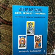 Libros de segunda mano: GUÍA DE LOS TAROTS. RIDER, CROWLEY Y MARSELLA. HAJA BANZHAF. COMO NUEVO. Lote 143299882