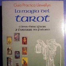 Libros de segunda mano: LA MAGIA DEL TAROT GUIA PRACTICA LLEWELLYN MELITA DENNING & OSBORNE LUIS CARCAMO EDITOR 1983. Lote 143308974