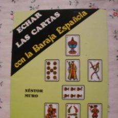 Libros de segunda mano: ECHAR LAS CARTAS CON LA BARAJA ESPAÑOLA - NESTOR MURO. Lote 146039290