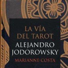 Libros de segunda mano: LA VÍA DEL TAROT. ALEJANDRO JODOROWSKY, MARIANNE COSTA. Lote 147358542