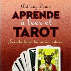 Libros de segunda mano: APRENDE A LEER EL TAROT. ANTHONY LOUIS. Lote 147518282