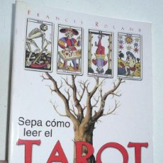 Livros em segunda mão: SEPA CÓMO LEER EL TAROT. MÉTODO DE CONSULTA - FRANCIS ROLAND (EDICIONES DONA, 2002). Lote 72150571