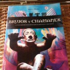 Libros de segunda mano: BRUJOS Y CHAMANES.. Lote 165764692