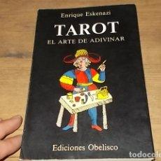 Livres d'occasion: TAROT ,EL ARTE DE ADIVINAR. ENRIQUE ESKENAZI. EDICIONES OBELISCO. 2ª EDICIÓN 1982.. Lote 167502328