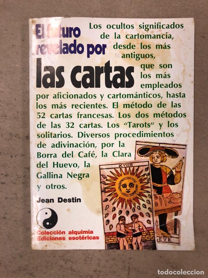 EL FUTURO REVELADO POR LAS CARTAS. JEAN DESTIN. COLECCIÓN ALQUIMIA. EDICIONES ESOTÉRICAS 1974 (Libros de Segunda Mano - Parapsicología y Esoterismo - Tarot)