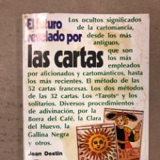 Libros de segunda mano: EL FUTURO REVELADO POR LAS CARTAS. JEAN DESTIN. COLECCIÓN ALQUIMIA. EDICIONES ESOTÉRICAS 1974. Lote 168860698
