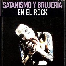 Libros de segunda mano: SATANISMO Y BRUJERÍA EN EL ROCK. Lote 170094293