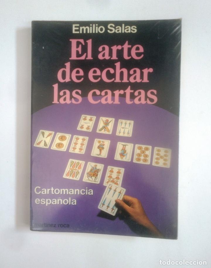 EL ARTE DE ECHAR LAS CARTAS. CARTOMANCIA ESPAÑOLA. EMILIO SALAS. MARTINEZ ROCA. TDK389 (Libros de Segunda Mano - Parapsicología y Esoterismo - Tarot)