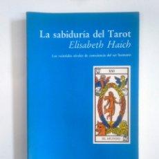 Libros de segunda mano: LA SABIDURÍA DEL TAROT. - LUCIÉRNAGA. ELISABETH HAICH -. TDK389. Lote 170209808