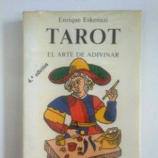 Libros de segunda mano: TAROT. EL ARTE DE ADIVINAR. ENRIQUE ESKENAZI. EDICIONES OBELISCO. TDK389. Lote 170210220