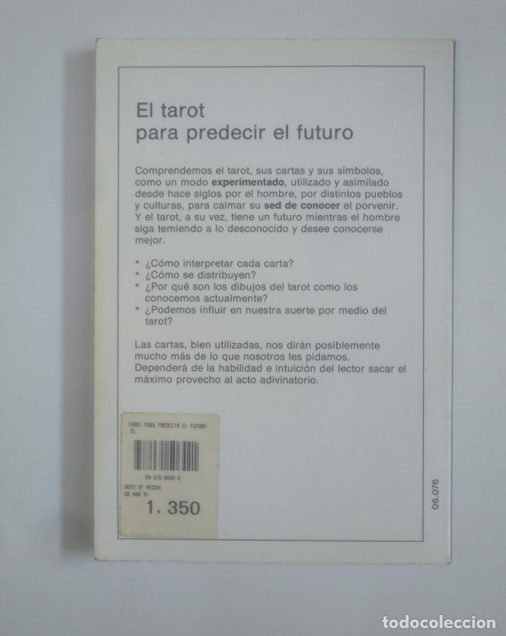 Libros de segunda mano: EL TAROT PARA PREDECIR EL FUTURO. - EQUIPO OMICRON. TDK389 - Foto 2 - 170210460