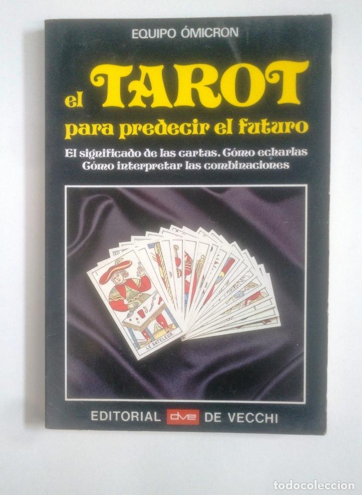 EL TAROT PARA PREDECIR EL FUTURO. - EQUIPO OMICRON. TDK389 (Libros de Segunda Mano - Parapsicología y Esoterismo - Tarot)
