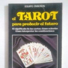 Libros de segunda mano: EL TAROT PARA PREDECIR EL FUTURO. - EQUIPO OMICRON. TDK389. Lote 170210460