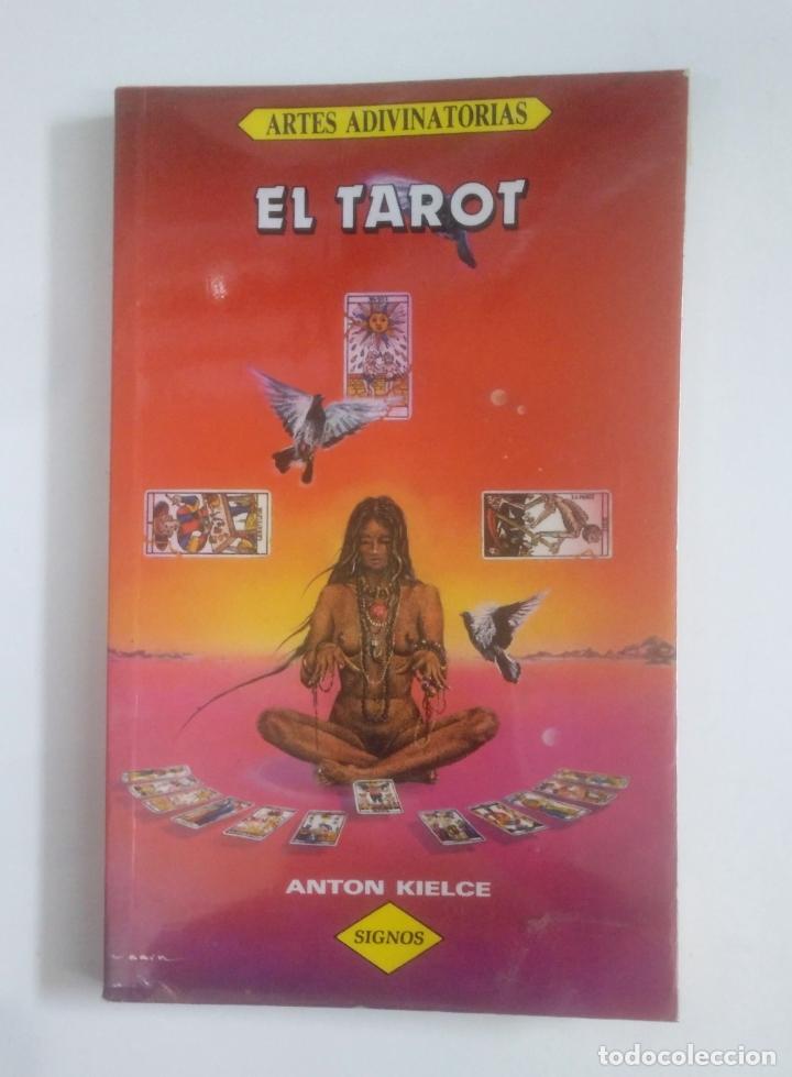 EL TAROT. ARTES ADIVINATORIAS. ANTON KIELCE. SIGNOS. TDK388 (Libros de Segunda Mano - Parapsicología y Esoterismo - Tarot)