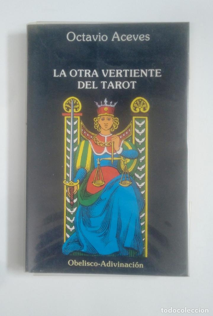 LA OTRA VERTIENTE DEL TAROT. - OCTAVIO ACEVES. EDICIONES OBELISCO. TDK388 (Libros de Segunda Mano - Parapsicología y Esoterismo - Tarot)