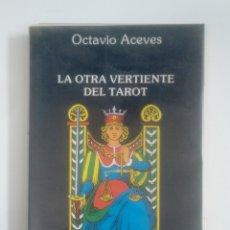 Libros de segunda mano: LA OTRA VERTIENTE DEL TAROT. - OCTAVIO ACEVES. EDICIONES OBELISCO. TDK388. Lote 170302644