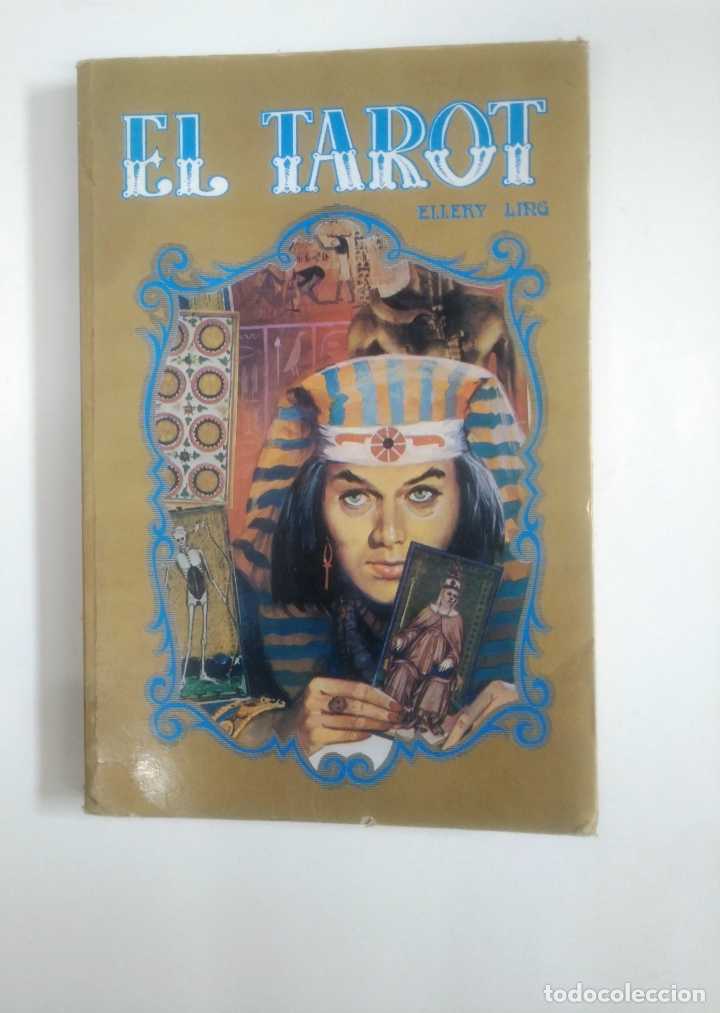 EL TAROT - ELLERY LING. VILMAR EDICIONES, COLECCIÓN ASTRAL. TDK388 (Libros de Segunda Mano - Parapsicología y Esoterismo - Tarot)