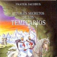 Libros de segunda mano: RITUALES SECRETOS TEMPLARIOS. Lote 171489572
