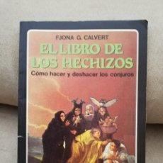 Libros de segunda mano: FJONA (FIONA) G. CALVERT - EL LIBRO DE LOS HECHIZOS - EDAF 1995. Lote 174413979