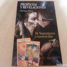 Libros de segunda mano: PROFECÍAS Y REVELACIONES. DE NOSTRADAMUS A NUESTROS DÍAS. DOMINGO SANTOS. AÑO 2001.. Lote 175146482