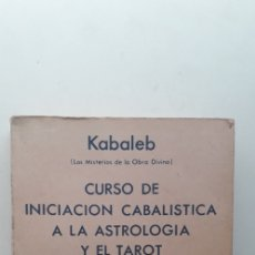 Libros de segunda mano: CURSO DE INICIACIÓN CABALÍSTICA A LA ASTROLOGÍA Y EL TAROT - KABALEB. Lote 203842605