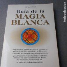 Livres d'occasion: GUIA DE LA MAGIA BLANCA. Lote 180189988