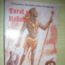 Libros de segunda mano: EL SENDERO INICIATICO EN LOS ARCANOS DEL TAROT Y KABALA - SAMAEL AUN WEOR - 1980. Lote 180247453
