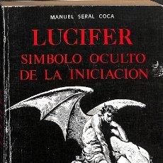 Libros de segunda mano: LUCIFER, SÍMBOLO OCULTO DE LA INICIACIÓN. Lote 180268306