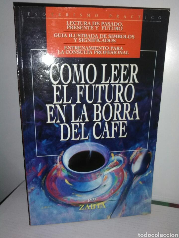 COMO LEER EL FUTURO EN LA BORRA DEL CAFÉ (Libros de Segunda Mano - Parapsicología y Esoterismo - Tarot)