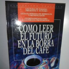 Libros de segunda mano: COMO LEER EL FUTURO EN LA BORRA DEL CAFÉ. Lote 181612365