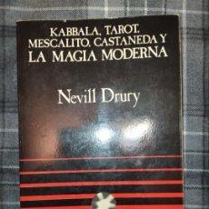 Libros de segunda mano: KABBALA, TAROT, MESCALITO, CASTANEDA Y LA MAGIA MODERNA - NEVILL DRURY. Lote 189250736