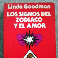 Libros de segunda mano: LOS SIGNOS DEL ZODIACO Y EL AMOR, DE LINDA GOODMAN. Lote 210072960