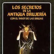 Libros de segunda mano: LOS SECRETOS DE LA ANTIGUA BRUJERIA CON EL TAROT DE LAS BRUJAS. ARNOLD Y PATRICIA CROWTHER.. Lote 192620277