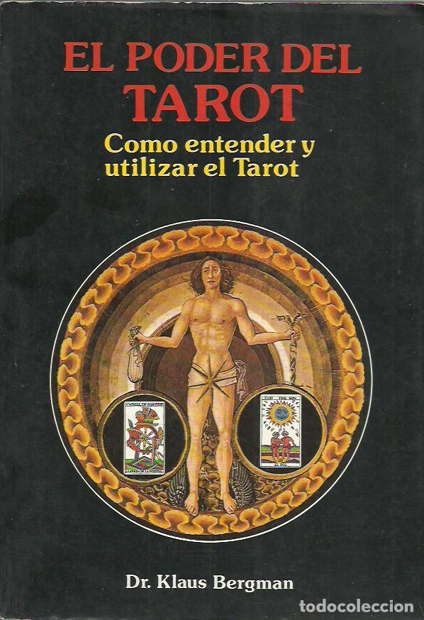 DR. KLAUS BERGMAN-EL PODER DEL TAROT.COMO UTILIZAR Y ENTENDER EL TAROT.1989. (Libros de Segunda Mano - Parapsicología y Esoterismo - Tarot)