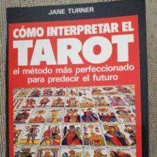 Libros de segunda mano: COMO INTERPRETAR EL TAROT. JANE TURNER. EL TAROT PARA TODOS. Lote 197431966
