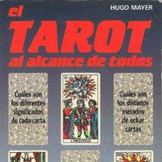 Libros de segunda mano: EL TAROT AL ALCANCE DE TODOS - HUGO MAYER. Lote 197766468