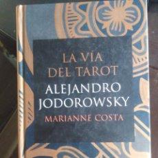 Libros de segunda mano: LA VÍA DEL TAROT - A. JODOROWSKY Y MARIANNE COSTA - SIRUELA . Lote 198183306