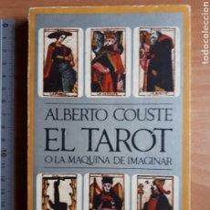Livres d'occasion: EL TAROT O LA MAQUINA DE IMAGINAR. ALBERTO COUSTE. Lote 202892802