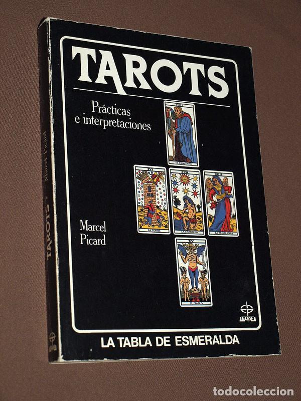 TAROTS. PRÁCTICAS E INTERPRETACIONES. MARCEL PICARD. EDAF, 1988. COL. LA TABLA DE ESMERALDA. VER MÁS (Libros de Segunda Mano - Parapsicología y Esoterismo - Tarot)