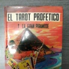 Libros de segunda mano: EL TAROT PROFÉTICO Y LA GRAN PIRÁMIDE, POR RODOLFO BENAVIDES. Lote 209672192